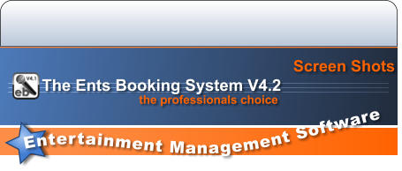 Entertainment Management Software  Screen Shots the professionals choice The Ents Booking System V4.2